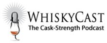 WhiskyCast Covering the World of Whisky